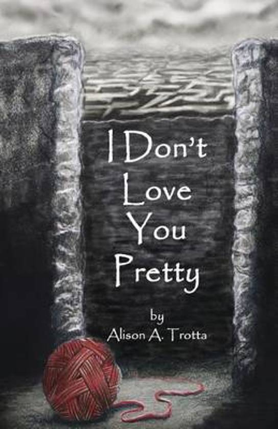 Bolcom I Dont Love You Pretty 9781494894245 Alison A Trotta