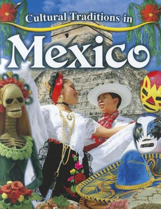 Cultural Traditions in Mexico - Cultural Traditions in My World