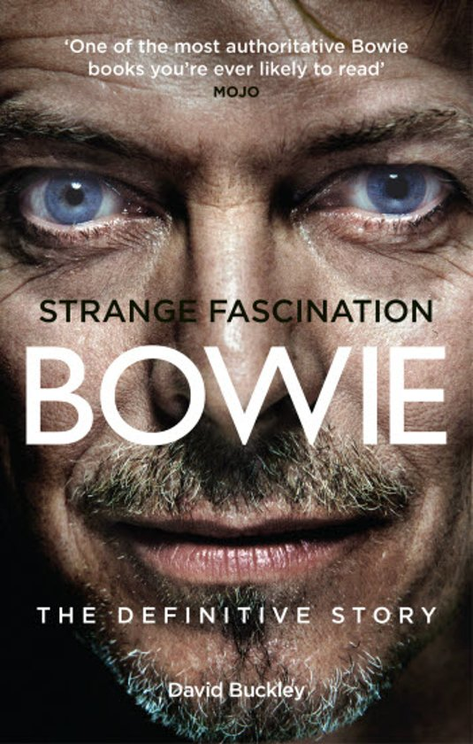 Strange Fascination : David Bowie - the Definitive Story