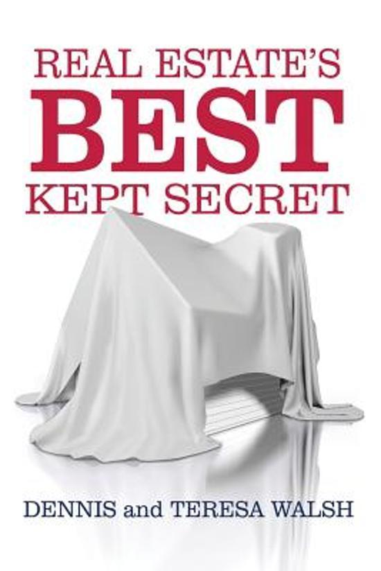Boek cover Real Estates Best Kept Secret van Dennis J Walsh (Paperback)
