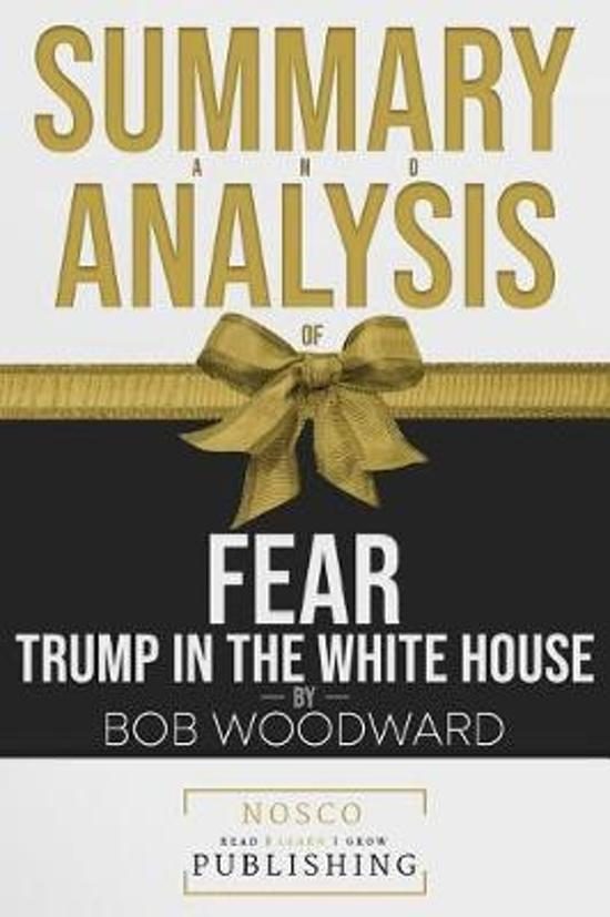 Boek cover Summary and Analysis of Fear Trump in the White House by Bob Woodward van Nosco Publishing (Paperback)