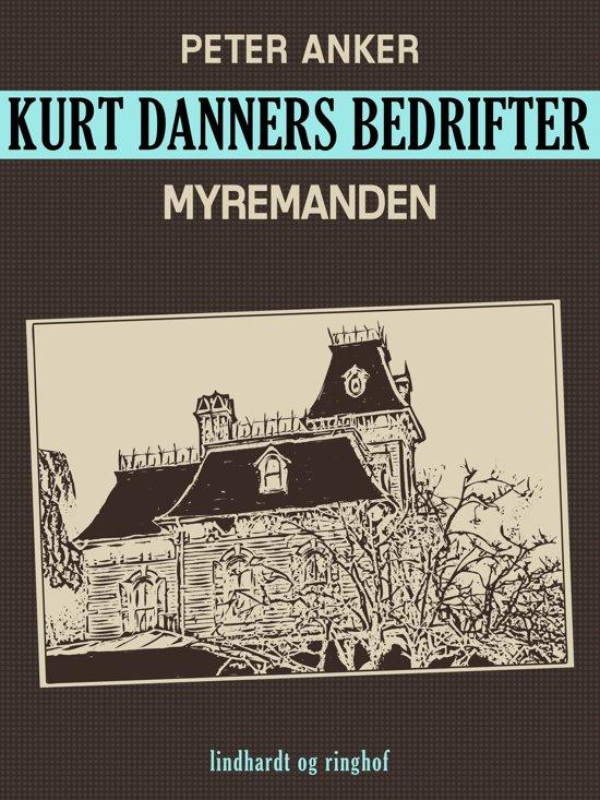 Kurt Danners bedrifter: Myremanden