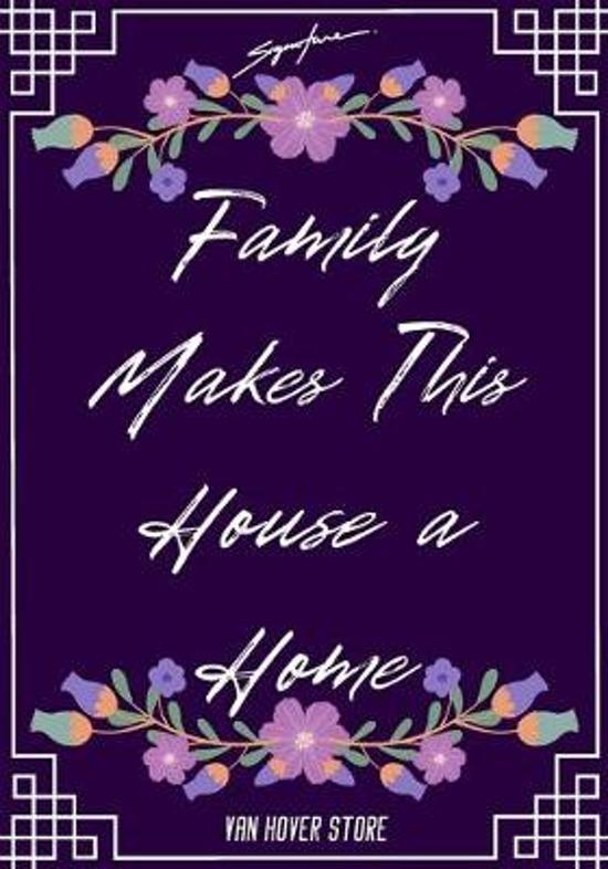 Family Makes This House a Home: Blank Recipe Journal to Write in, recipe box, empty recipe Food Cookbook Design, 100-Pages recipe cards 7'' x 10'' Colle