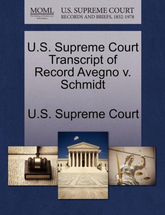 U.S. Supreme Court Transcript of Record Avegno V. Schmidt