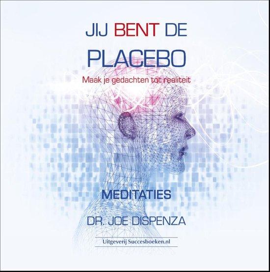 Boek cover Jij bent de placebo meditaties van Joe Dr. Dispenza (Onbekend)
