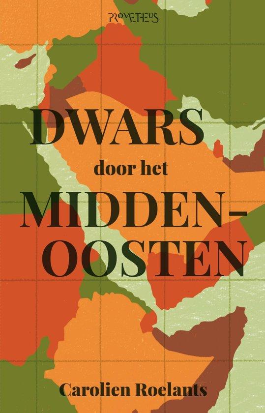 Boek cover Dwars door het Midden-Oosten van Carolien Roelants (Onbekend)