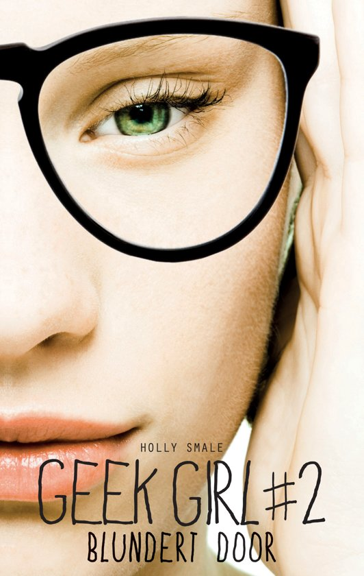 Geek Girl #2 Blundert Door – Holly Smale