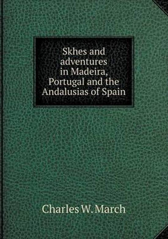 Skhes and Adventures in Madeira, Portugal and the Andalusias of Spain