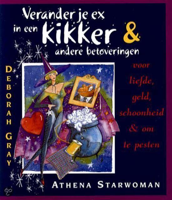 Boek cover Verander Je Ex In Een Kikker & Andere Betoveringen van Deborah Gray (Paperback)