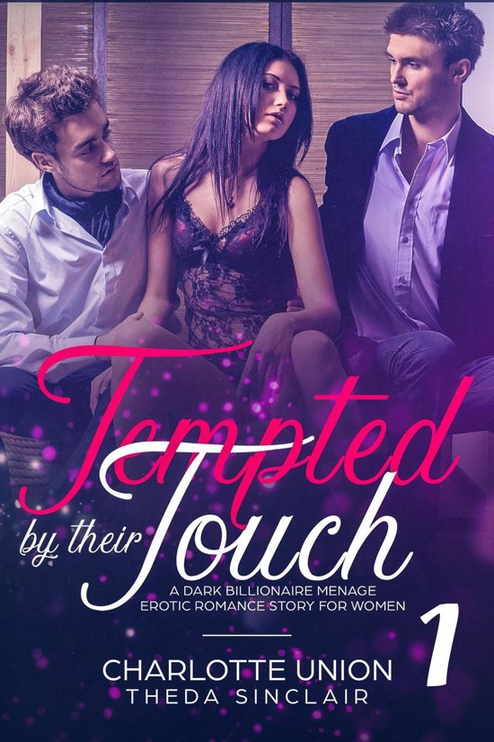Boek cover Tempted By Their Touch 1 van Charlotte Union (Onbekend)