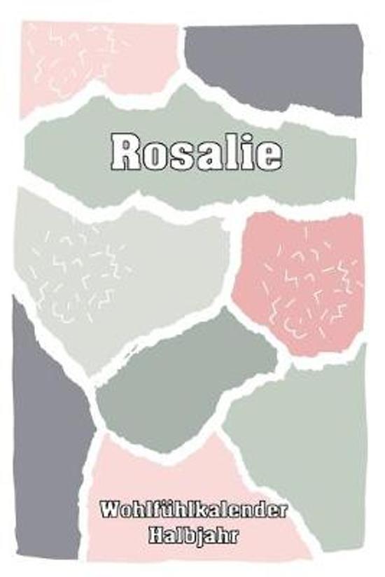 Rosalie Wohlf�hlkalender: Mein Tagebuch - Erfolgreich gegen Angst & Depression - Als Stimmungstagebuch geeignet - 1 Tag 2 Seiten Kalender - Erfo