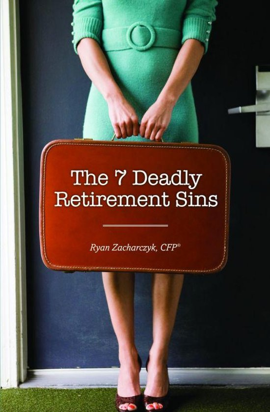 The 7 Deadly Retirement Sins