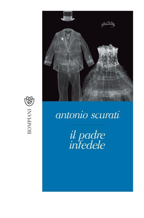 Boek cover Il padre infedele van Antonio Scurati (Onbekend)