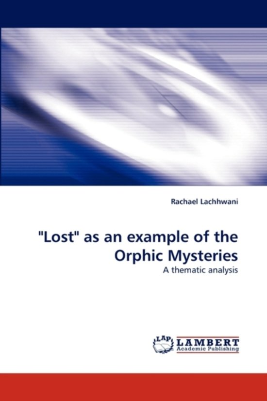 Bol Lost As An Example Of The Orphic Mysteries 9783838348179