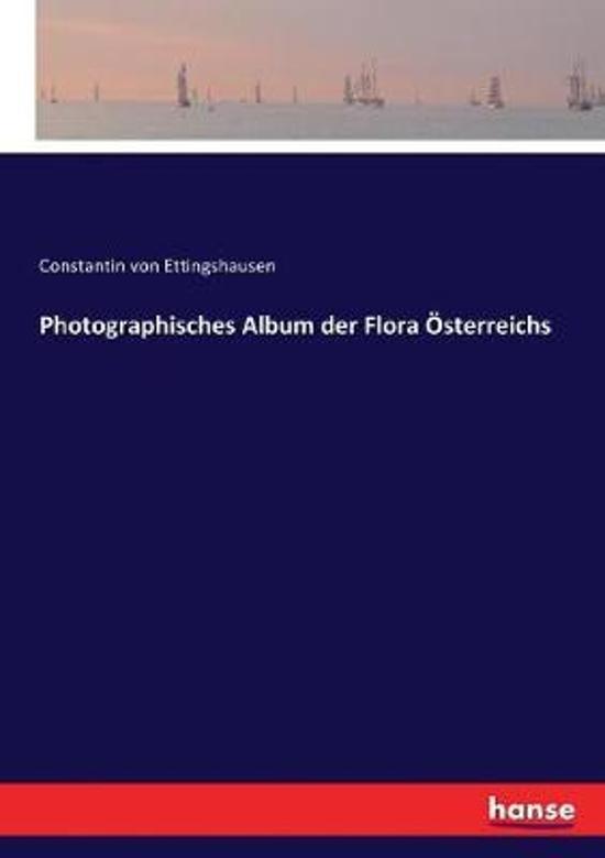 Photographisches Album der Flora sterreichs