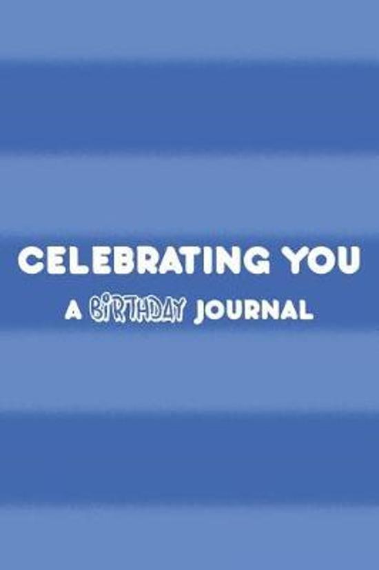 Celebrating You a Birthday Journal