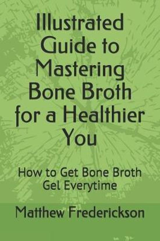 Illustrated Guide to Mastering Bone Broth for a Healthier You
