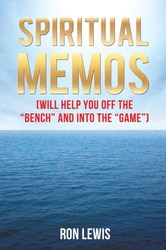 Spiritual Memos (Will Help You Off the Bench and Into the Game)