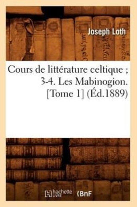 Cours de Litt�rature Celtique 3-4. Les Mabinogion. [tome 1] (�d.1889)