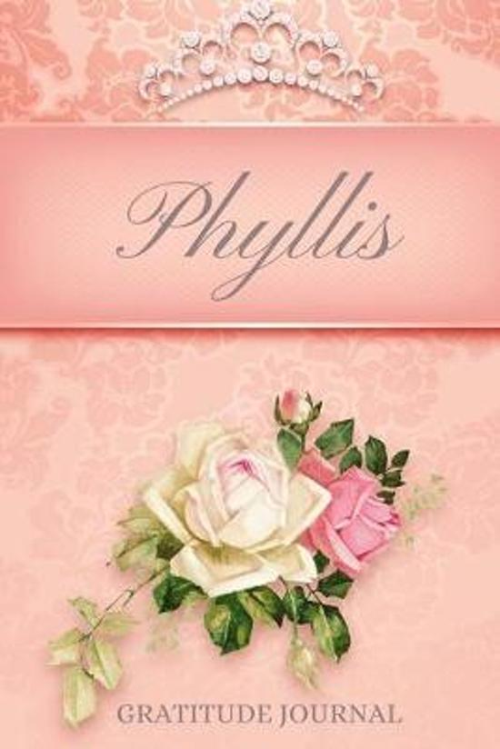 Phyllis Gratitude Journal: Floral Design Personalized with Name and Prompted, for Women