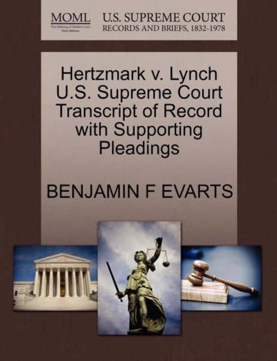 Hertzmark V. Lynch U.S. Supreme Court Transcript of Record with Supporting Pleadings