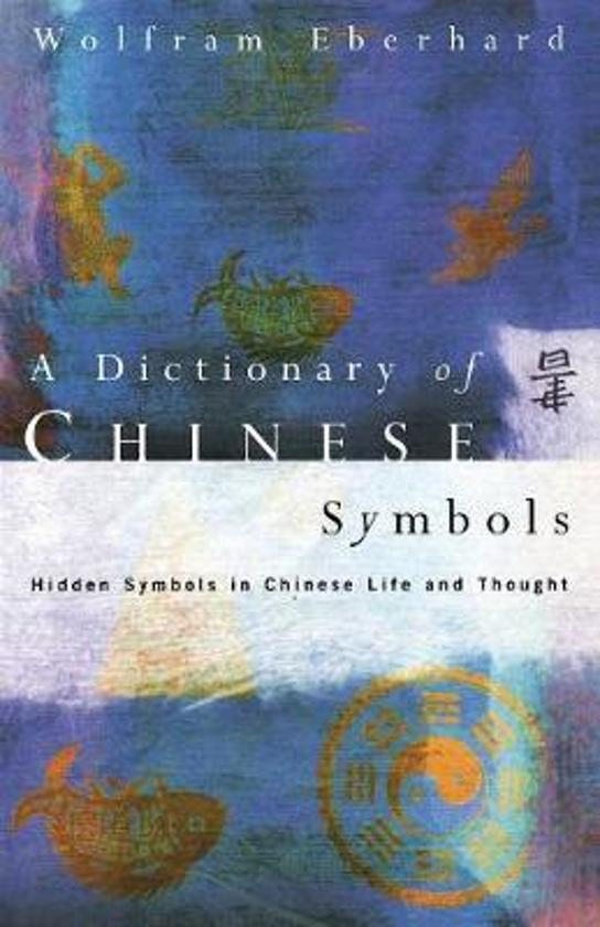 Bol Dictionary Of Chinese Symbols 9780415002288 Wolfram
