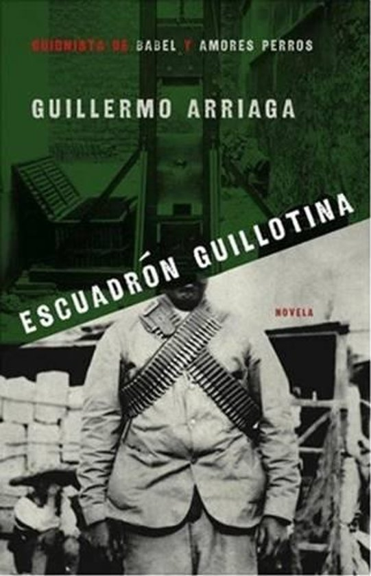 Boek cover The Guillotine Squad van Guillermo Arriaga (Onbekend)