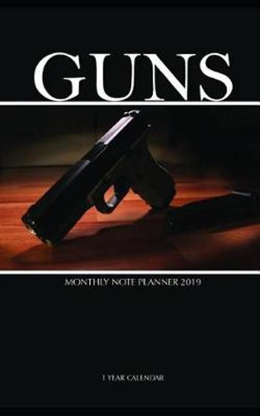 Guns Monthly Note Planner 2019 1 Year Calendar