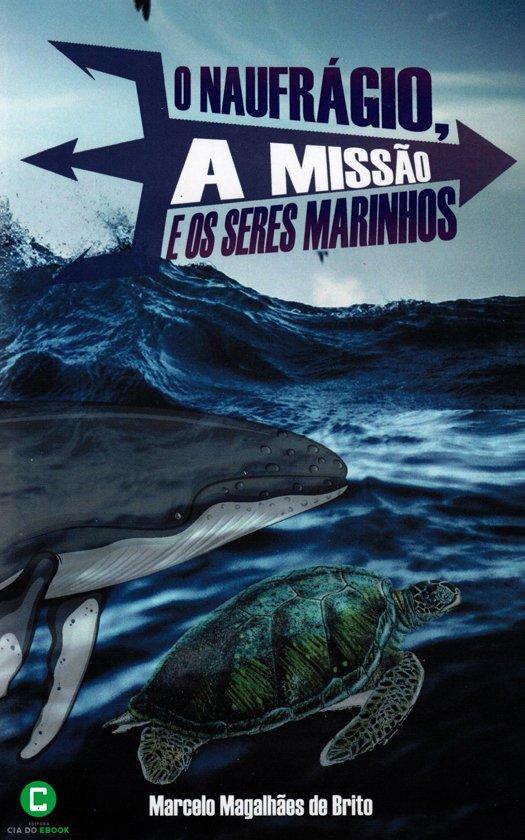 O naufrágio, a missão e os seres marinhos