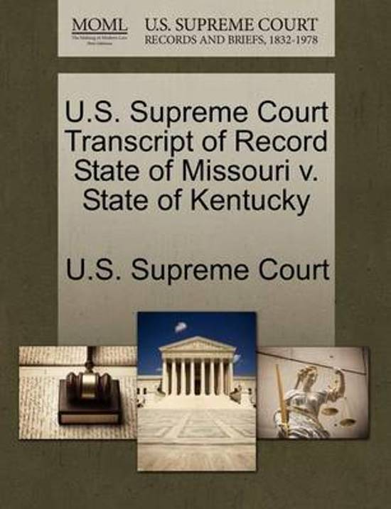 U.S. Supreme Court Transcript of Record State of Missouri V. State of Kentucky