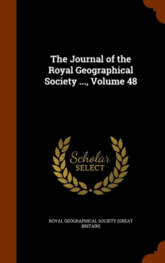 The Journal of the Royal Geographical Society, Volume 48