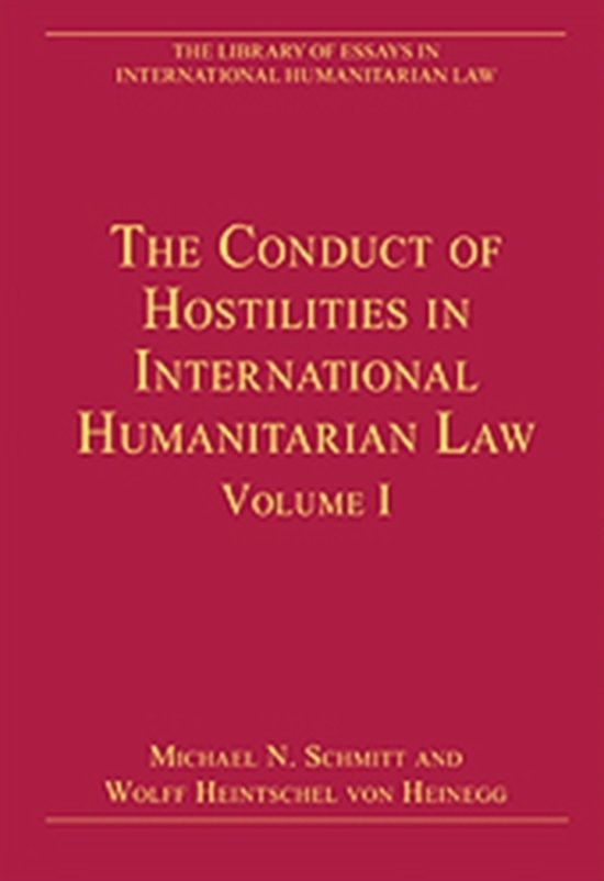 The Conduct of Hostilities in International Humanitarian Law, Volume I