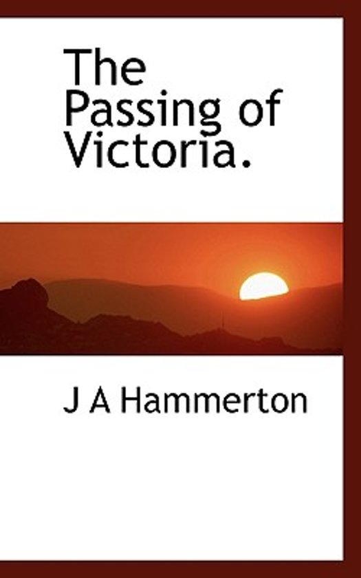 The Passing of Victoria.