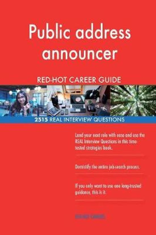 Public Address Announcer Red-Hot Career Guide; 2515 Real Interview Questions