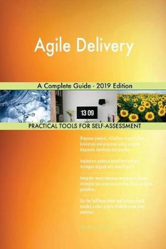 Agile Delivery A Complete Guide - 2019 Edition