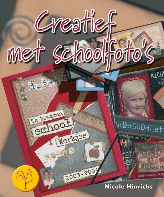 Creatief Met Schoolfoto'S - Nicole Hinrichs  