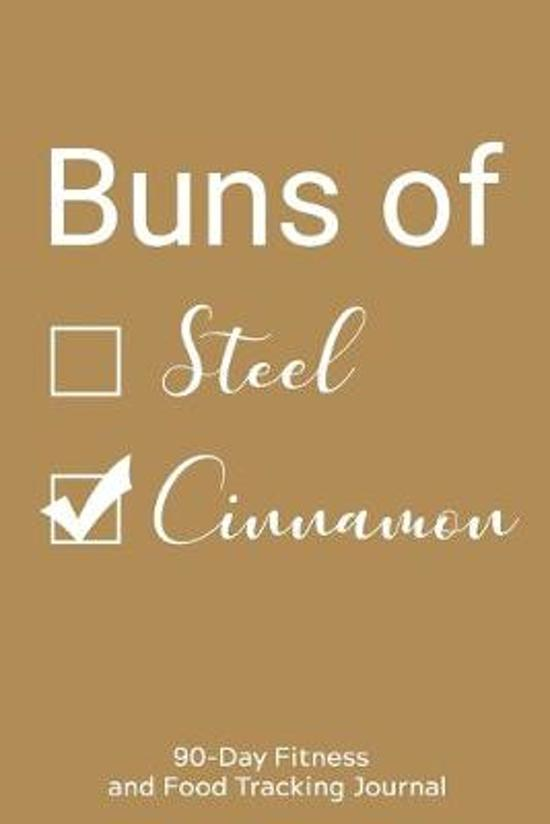 Buns of Steel/Cinnamon: 90-Day Fitness and Food Tracking Journal