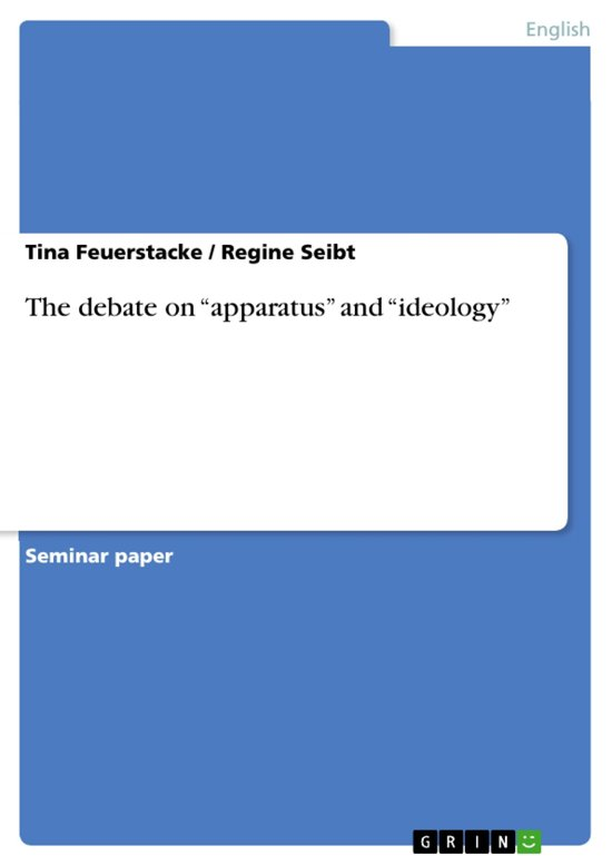 The debate on 'apparatus' and 'ideology'
