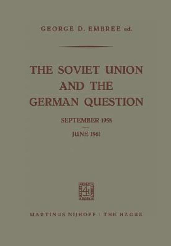 the soviet union and the german question september 1958 june 1961 embree george d