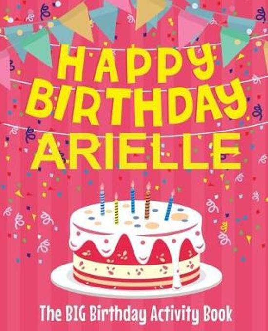 Happy Birthday Arielle - The Big Birthday Activity Book