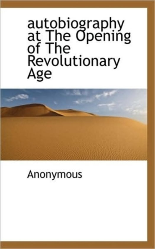 Autobiography at the Opening of the Revolutionary Age