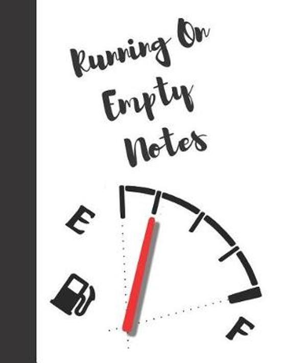 Running on Empty Notes