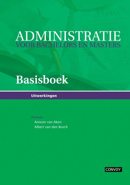 Administratie voor Bachelors en Masters Basisboek Uitwerkingen