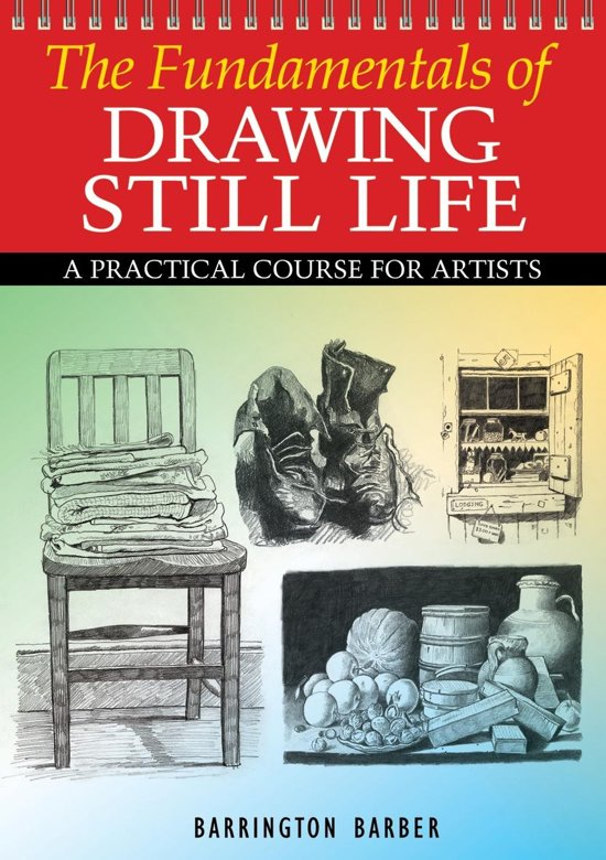 Fundamentals of Drawing Still Life