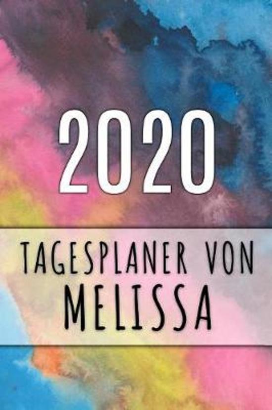 2020 Tagesplaner von Melissa: Personalisierter Kalender f�r 2020 mit deinem Vornamen