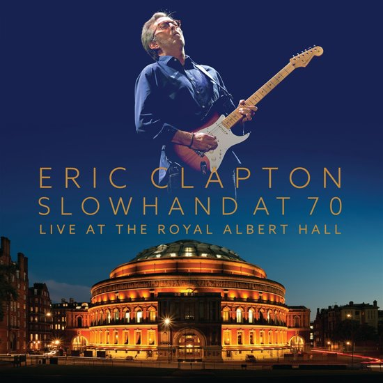 Eric Clapton - Slowhand At 70 - Live The Royal Albert Hall (DVD + 2CD)
