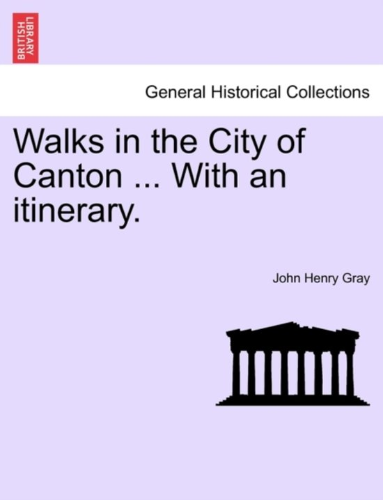 Walks in the City of Canton ... with an Itinerary.