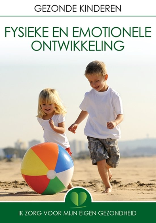 Kind En Gezondheid - Fysieke En Emotionele Ontwikkeling