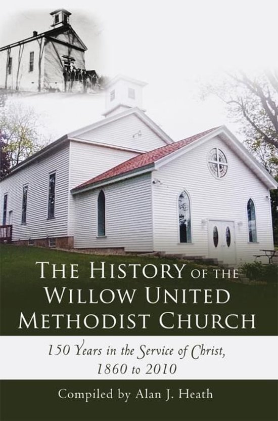 The History of the Willow United Methodist Church
