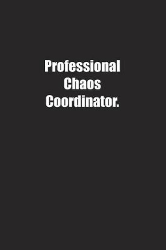 Professional Chaos Coordinator.: Lined notebook